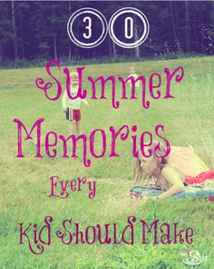 Summer Memories Every Kid Should Make | Add these to your family's summer bucket list! Super fun ideas.
