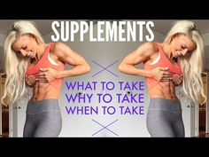 SUPPLEMENTS: WHAT to take WHY to take WHEN to take