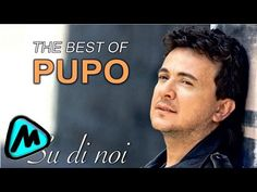 PUPO - THE BEST OF PUPO .Beautiful Italian Music that nobody knows in USA. Love Pupo since I remember myself I think...