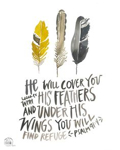 original painted on #300 Kilamanjaro Cold-Pressed watercolor paper    3 Feathers  He will cover you with his Feathers and under His wings you will