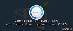 Complete on page SEO optimization techniques 2015It takes a little effort to make your blog search engine optimized to rank higher.