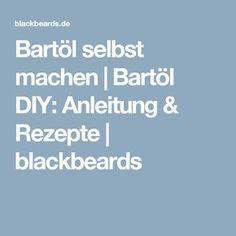 Bartöl selbst machen | Bartöl DIY: Anleitung & Rezepte | blackbeards