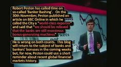 Robert Peston: Time To Stop Bashing The Bankers?. On 30 November, Robert Peston published an article on BBC Online that made my stomach chur...
