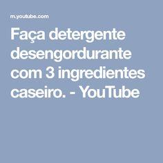 Faça detergente desengordurante com 3 ingredientes caseiro. - YouTube