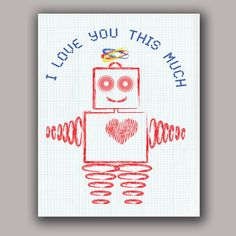 Guess How Much I Love You Red Robot Printable Art 11x14inch. $7.00, via Etsy.