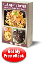 """""""Cooking on a Budget: 12 Slow Cooker Budget Dinner Recipes"""" Free eCookbook 