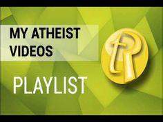 MY ATHEIST VIDEOS PLAYLIST - YouTube