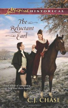 The Reluctant Earl (Love Inspired Historical #173) by C. J. Chase, Feb 2013