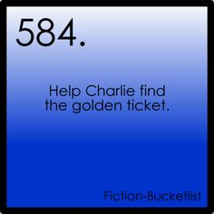 Willy Wonka and the Chocolate Factory.    Fictional bucket list