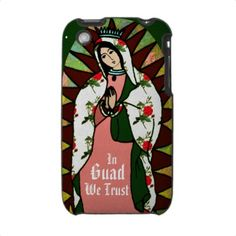In Guad We trust Virgin of Guadalupe iPhone case