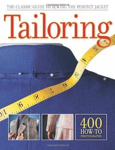Tailoring: The Classic Guide to Sewing the Perfect Jacket by Editors of CPi, http://www.amazon.com/dp/1589236092/ref=cm_sw_r_pi_dp_ER8Gqb1P2TQXE