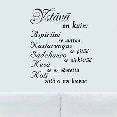 Good Life Quotes, Best Quotes, Finnish Words, Happy Friendship Day, Beautiful Mind, Life Advice, Note To Self, Funny Texts, Wise Words