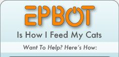 EPBOT is how I feed my cats. Want to help? Here's how: