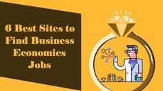 6 Best Sites to Find Business Economics Jobs – Business And Economics, Apply Online, Job Opening, Best Sites, Find A Job, Branches, Graduation, Career, How To Apply