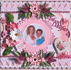 Mother and Daughter - Scrapbook.com (Created by Canadiancandy)Wendy Schultz onto Scrapbook Art.