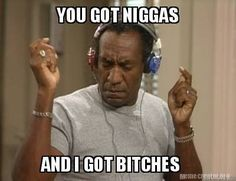 - images/slides added under category of Popular Memes and Images Bill Cosby Meme, Cosby Memes, Funny True Quotes, Funny Memes, Funny Stuff, Hilarious, Good Raps, Juicy J, Boyfriends