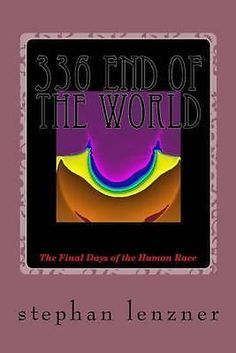 336 End of the World by Stephan Lenzner, 9781500217372.