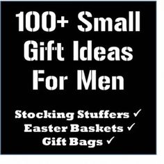 100 Small Gifts for Men...there are definitely some good ideas here!