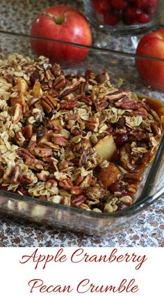 Welcome FALL with this delicious Apple Cranberry Pecan Crumble recipe!  Great for desserts, breakfast, or snack!
