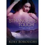 A Stranger's Touch (Passionate Strangers) (Kindle Edition)By Roxy Boroughs