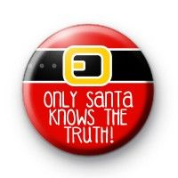 Only Santa Knows The Truth Button Badge. Christmas themed button badges. Handmade Stocking Stuffer ideas