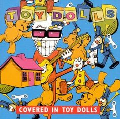 Toy Dolls - Covered in Toy Dolls
