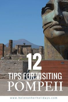 12 tips for visiting Pompeii #italyvacation