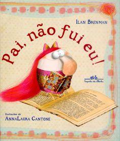 """""""Pai, Não Fui Eu!"""", de Ilan Brenman"""