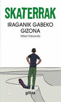 Skaterrak 2 - Iraganik Gabeko Gizona - Mikel Valverde.  katalogoa.mondragon.edu/opac