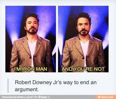 Robert Downey Jr.'s argument... I'm Iron Man, you're not.
