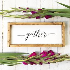 Gather  Wood Sign  Rustic  Farmhouse  Framed  Stained