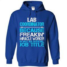 Lab Coordinator  T Shirt, Hoodie, Sweatshirts - teeshirt #teeshirt #style