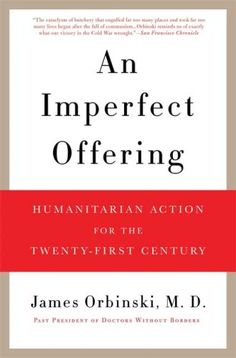 An Imperfect Offering: Humanitarian Action for the Twenty... https://www.amazon.com/dp/B0044KN2J8/ref=cm_sw_r_pi_dp_x_TnyOxbXH0GSA4