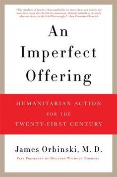 An Imperfect Offering: Humanitarian Action for the Twenty... https://www.amazon.com/dp/B0044KN2J8/ref=cm_sw_r_pi_dp_x_TnyOxbXH0GSA4