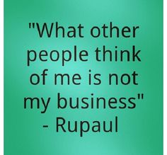 So true! Great Quotes, Quotes To Live By, Inspirational Quotes, Motivational, Words Quotes, Wise Words, Sayings, Rupaul Quotes, Empowering Quotes