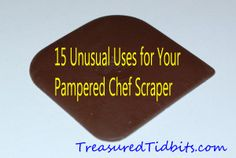 15 Unusual Uses for a Pampered Chef  Pan Scraper Check out my website @ www.pamperedchef.biz/shemac
