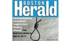 Boston 'Hang The Anti-Vaxxers' Protest Rally, May 18, 2017THESE PEOLE ARE EVIL AND HAVE ALLOWED THE NAZI UNDER PAPERCILP) TO PRODUCE POSIONUSE VACCINE , DOE THEY KNOW ANYTHING ABOUT THEM ???.THE AMERICAN ARE NOT EDUCATED ENOUGH