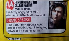 "Kerrang! Dec 10, 2014 | Songs of the Year | #14: frnkiero andthe cellabration - .weighted. | ""It's about relying on a loved one too much. Like, 'If I'm going down, it'll be on my terms,'"" - Frank Iero"