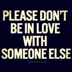 Dont be in love with someone else love quotes quotes quote girl quotes quotes…