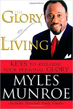 Understanding the purpose power of men by dr myles munroe the glory of living keys to releasing your personal glory myles munroe 9780768422986 fandeluxe Images