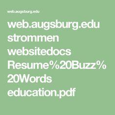 web.augsburg.edu strommen websitedocs Resume%20Buzz%20Words education.pdf