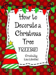 to decorate a christmas tree This is cute! Christmas Writing Freebie ~ How to Decorate a Christmas Treehow to decorate a christmas tree This is cute! Christmas Writing Freebie ~ How to Decorate a Christmas Tree Christmas Activities, Christmas Themes, Holiday Crafts, Holiday Fun, Christmas Writing, Merry Christmas, Christmas Holidays, Christmas Stuff, Winter Holidays