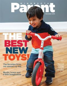 Elijah, 2, of Minneapolis, helped try out toys (including this Twista bike) for our annual Toy Test. He quickly became our Cover Kid. He's the son of Tina and George Eapen.
