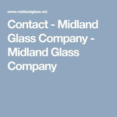 Contact Us Glass Company Midland Glass