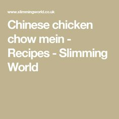 Chinese chicken chow mein - Recipes - Slimming World