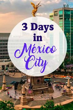 The Perfect 3 Days in Mexico City Itinerary
