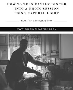 How to Turn Family Dinner Into a Photo Session - My favorite sessions are impromptu and use only natural light. There is nothing better than capturing real life and making beautiful art out of it. http://www.colorvaleactions.com/blog/how-you-can-turn-family-dinner-into-a-photo-session-natural-light/