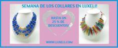 Semana del los Collares en Luxeli!!! disfruta de hasta un 25% de descuento en los collares de www.luxeli.com