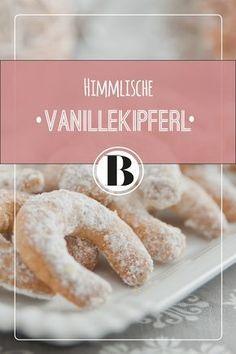 Vanillekipferl schmecken einfach himmlisch! Und gelingen mit diesem Rezept bestimmt!