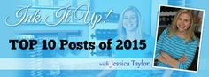 Here are the Top 10 most looked at stamping blog posts from 2015 on the Ink It Up with Jessica blog. It seems you LOVE to look at card ideas! I can't say I'm surprised. :)